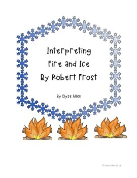 """Interpreting """"Fire and Ice"""" by Robert Frost, Freebie"""