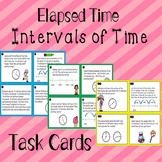 Intervals of Time Elapsed Time Task Cards TEKS 3.7C, 4.8C