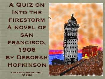 Into the Firestorm, A Novel of San Francisco 1906 by Debor