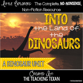 Into the Land of the Dinosaurs:  A Non-Fiction Dinosaur Unit