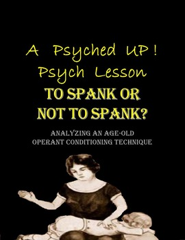 Intro to Psych: Operant Conditioning & Spanking Debate/Res