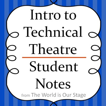 Intro to Technical Theatre Drama Student Notes