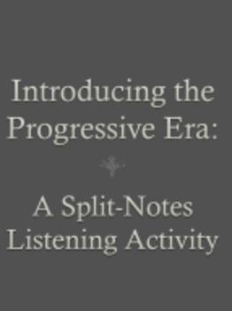 Introducing the Progressive Era:  A Split Notes Listening