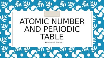 Introduction to Atomic Number and the Periodic Table
