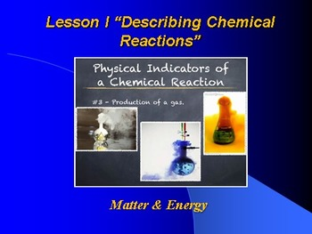 """Introduction to Chemistry Lesson I """"Describing Chemical Re"""