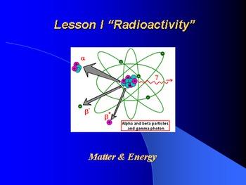 "Introduction to Chemistry Lesson I ""Radioactivity"""