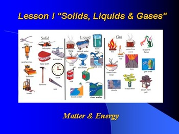 "Introduction to Chemistry Lesson I ""Solids, Liquids & Gases"""