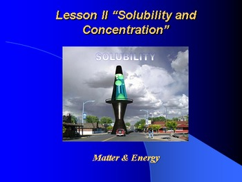 """Introduction to Chemistry Lesson II PowerPoint """"Solubility"""