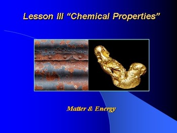 """Introduction to Chemistry Lesson III PowerPoint """"Chemical"""
