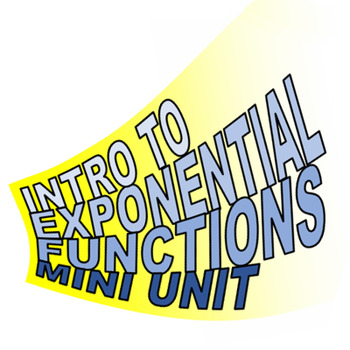 Introduction to Exponential Functions Mini-Unit Resources