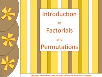 Introduction to Factorials and Permutations Presentation,