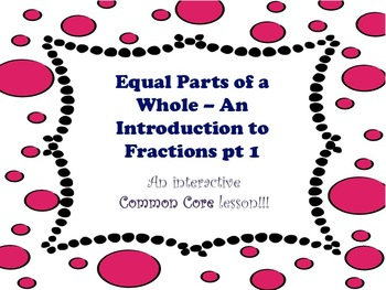 Introduction to Fractions pt 1 - A Common Core Interactive