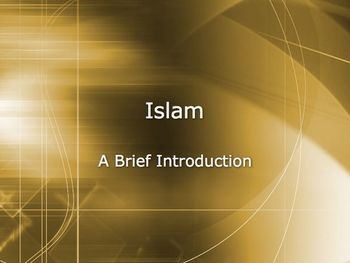 Introduction to Islam PowerPoint for Hgh School World and