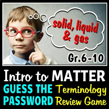Introduction to Matter - Guess the Password Terminology Re