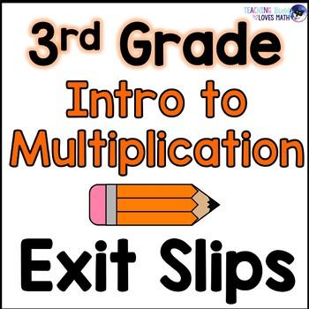 Introduction to Multiplication Math Exit Slips 3rd Grade C
