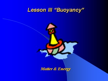 """Introduction to Physics Lesson III PowerPoint """"Buoyancy"""""""