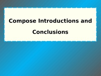 Introductions and Conclusions for Essays, Articles, Report