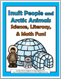 Inuit People & Arctic Animals Science, Literacy & Math - I