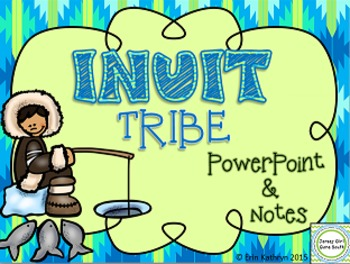 Inuit Tribe - Native Americans PowerPoint and Notes Set