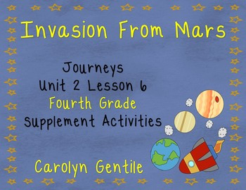 Invasion From Mars Journeys Unit 2 Lesson 6  2014 Version