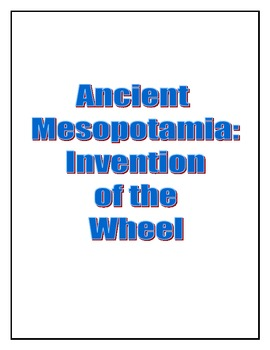 Invention of the Wheel - Ancient Mesopotamia