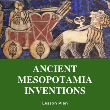 Inventions of Mesopotamia Lesson Plan