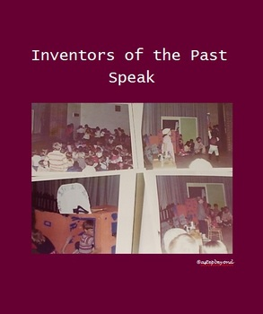 Inventors of the Past Speak (an original play)