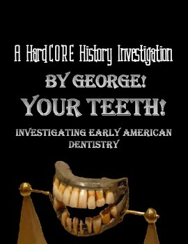 Investigating Early American Dentistry & Evaluating Histor