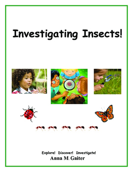 Investigating Insects!  Explore, Discover, Investigate