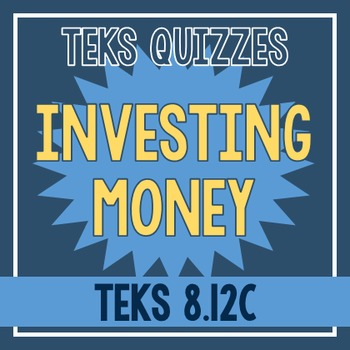 Investing Money Quiz (TEKS 8.12C)