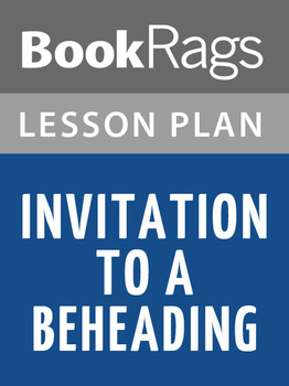 Invitation to a Beheading Lesson Plans