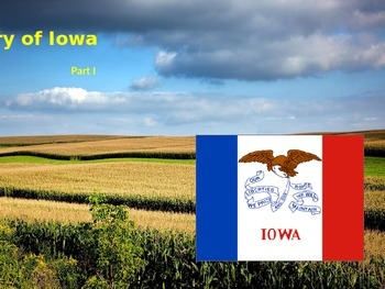 Iowa History PowerPoint - Part I