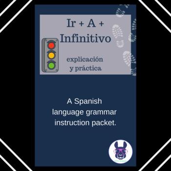 Ir + A + Infinitivo - Immediate future with ir + a + infin