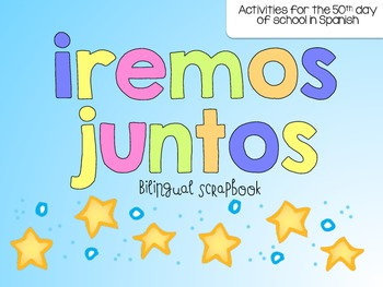 Iremos juntos {Activities for the 50th day of school in Spanish}