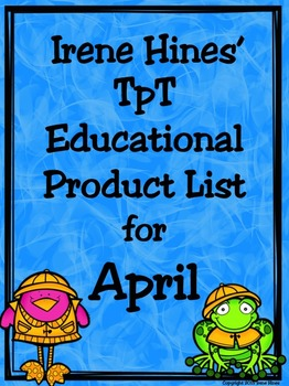 April: Irene Hines' TpT Educational Product List For April