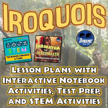 Iroquois Confederacy Lesson Plans w/ Interactive Notebook