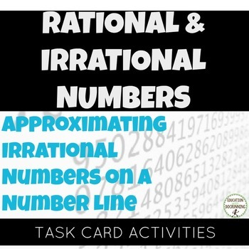 Approximating Irrational Numbers on a number line Task Cards