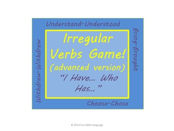 "Irregular Past Tense Verbs Grammar Game ""I have... Who has"