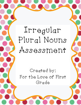 Irregular Plural Nouns Assessment