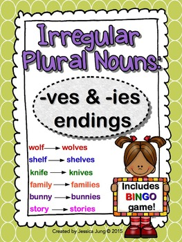 Irregular Plural Nouns: -ves and -ies Endings (includes BI