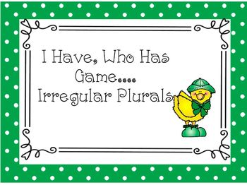 Language Arts Game: Irregular Plurals, I Have, Who Has Game