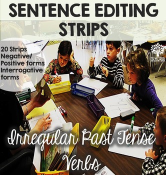 Irregular Past Tense Verbs Sentence Editing Strips
