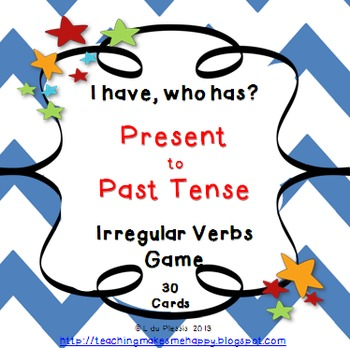 Verbs Tenses Game - I have, who has? {Present to Past Irre