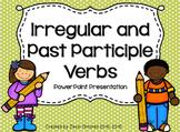 Irregular and Past Participle Verbs Presentation
