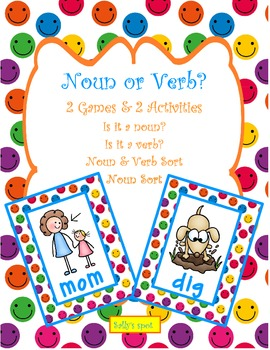 Is It a Noun or a Verb?         Two Games & Two Activities