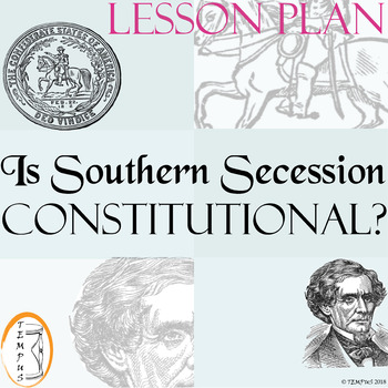 Is Southern Secession Constitutional? Primary Sources Acti