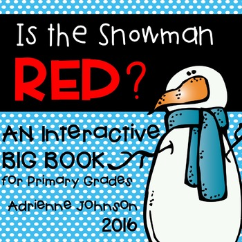 Is The Snowman Red?  Interactive Class Book!