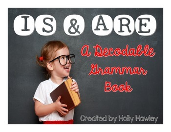 Is and Are {A decodable grammar book}