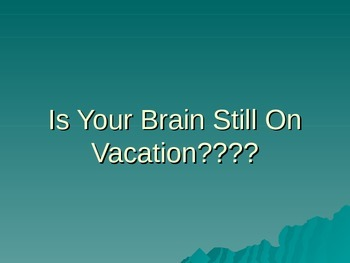 Is your brain still on vacation?