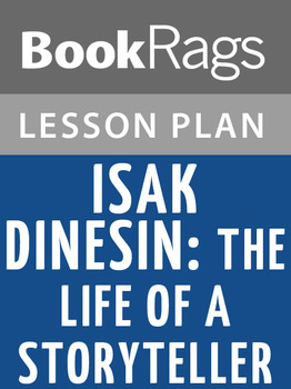 Isak Dinesen: The Life of a Storyteller Lesson Plans